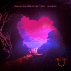 Malumz On Decks - Inhliziyo (Original  Mix) Ft. Toshi